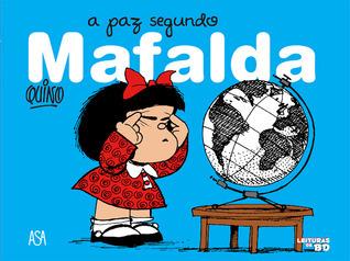 A paz segundo Mafalda  by  Quino