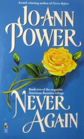 Never Again (American Beauties, #2)  by  Jo-Ann Power