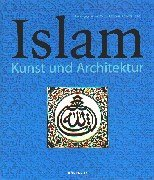 Islam. Kunst und Architektur Markus Hattstein