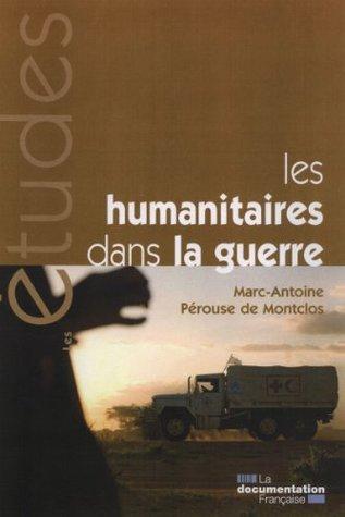 Les humanitaires dans la guerre  by  Marc-Antoine Pérouse de Montclos