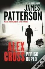 Alex Cross: Perigo Duplo (Alex Cross #13)  by  James Patterson