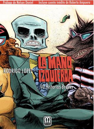 La Mano Izquierda Rodrigo López