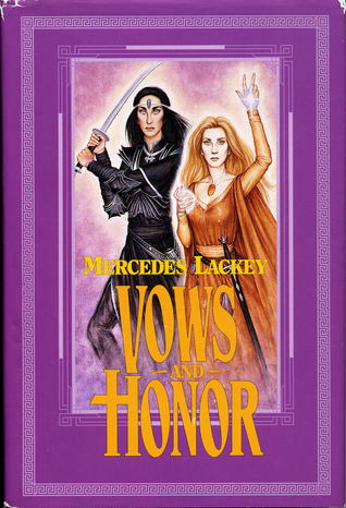Vows and Honor (Valdemar: Vows and Honor, #1-2) Mercedes Lackey