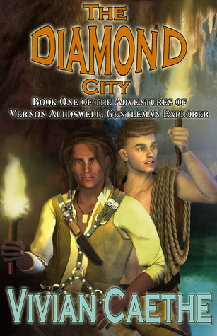 The Diamond City (The Adventures of Vernon Auldswell, Gentleman Explorer, #1)  by  Vivian Caethe