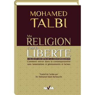 Ma Religion Cest La Liberte Mohamed Talbi