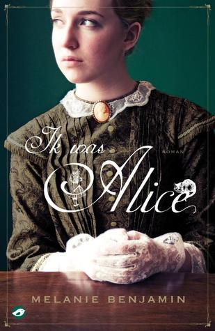Ik was Alice  by  Melanie Benjamin