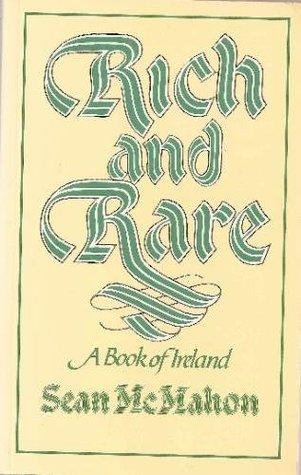 Rich & Rare  by  Sean McMahon