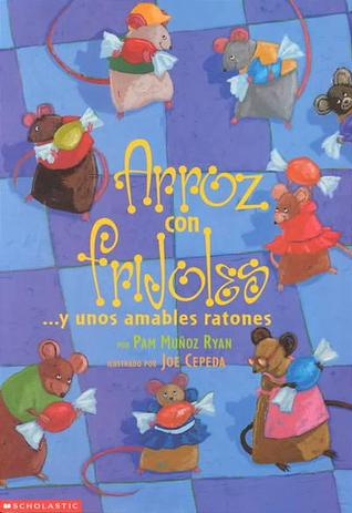 Arroz con Frijoles y unos Amables Ratones  by  Pam Muñoz Ryan
