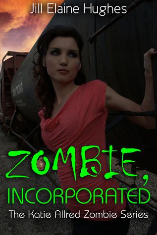 Zombie, Incorporated Jill Elaine Hughes