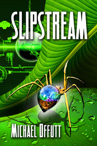 Slipstream (A Crisis of Two Worlds, #1)  by  Michael Offutt