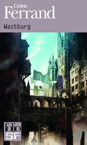 Wastburg  by  Cédric Ferrand