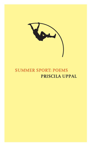 Summer Sport: Poems  by  Priscila Uppal