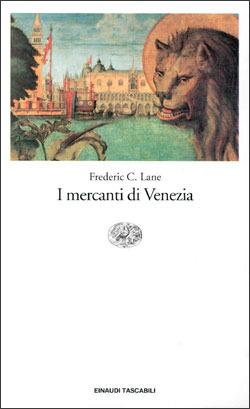I mercanti di Venezia  by  Frederic Chapin Lane