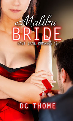 Malibu Bride (Fast Lane Romance #2) D.C. Thome