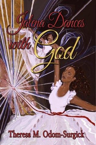 Jalena Dances With God  by  Theresa M. Odom-Surgick