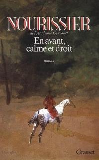 En avant, calme et droit  by  François Nourissier