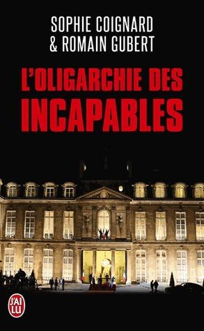 LOligarchie des incapables Sophie Coignard