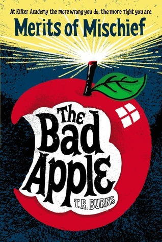 The Bad Apple  by  T.R. Burns
