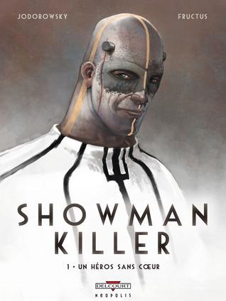 Un héros sans coeur (Showman Killer, #1) Alejandro Jodorowsky