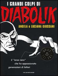 I grandi colpi di Diabolik  by  Angela Giussani