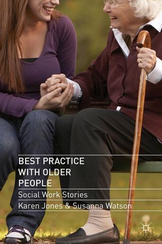 Best Practice with Older People: Social Work Stories  by  Karen Jones