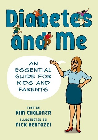 Diabetes and Me: An Essential Guide for Kids and Parents Nick Bertozzi