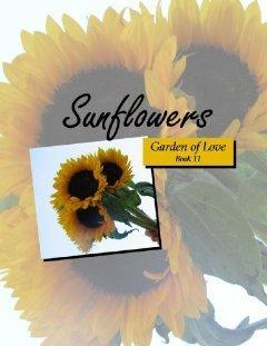 Sunflowers (Garden of Love, #11) Melanie Wilber