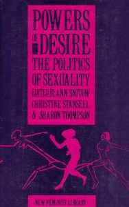 Powers of Desire: The Politics of Sexuality Ann Snitow