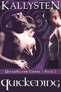Quickening (QuickSilver Codex, #2)  by  Kallysten