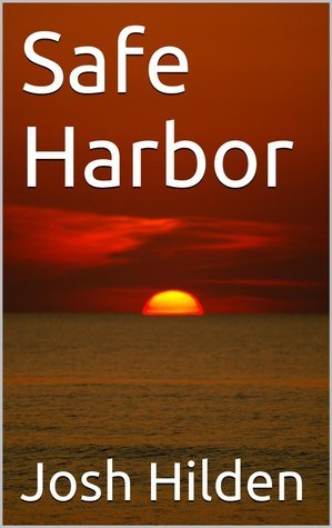 Safe Harbor (Free Story Friday #14)  by  Josh Hilden