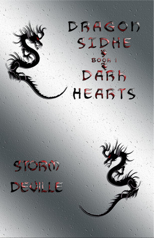 Dragon Sidhe: Dark Hearts (Dragon Sidhe #1) Storm Deville
