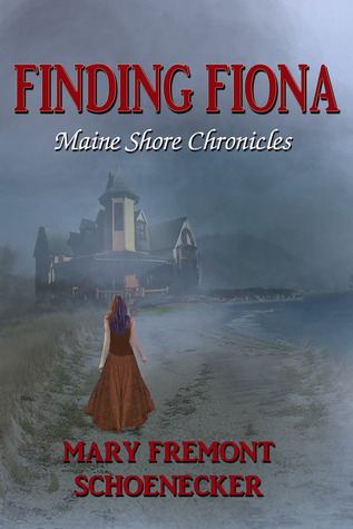 Finding Fiona, (Book One Maine Shore Chronicles  by  Mary Fremont Schoenecker