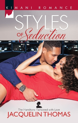 Styles of Seduction (The Hamiltons: Fashioned with Love, #1)  by  Jacquelin Thomas