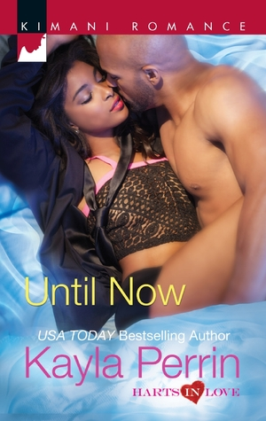 Until Now (Harts in Love, #4) Kayla Perrin