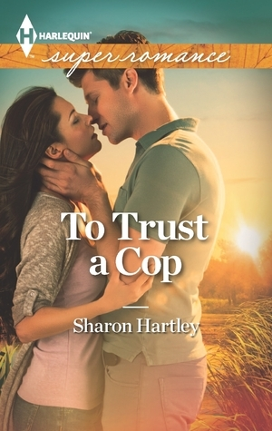 To Trust a Cop  by  Sharon Hartley