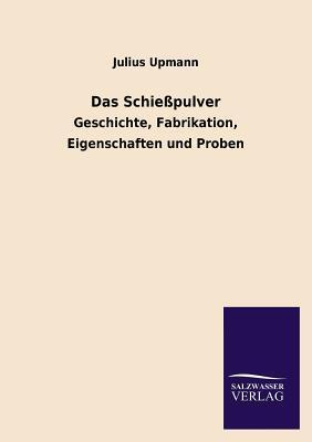 Das Schiesspulver  by  Julius Upmann