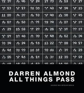 Darren Almond: All Things Pass Darren Almond