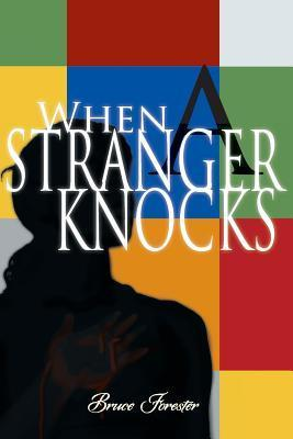 When a Stranger Knocks  by  Bruce Forester