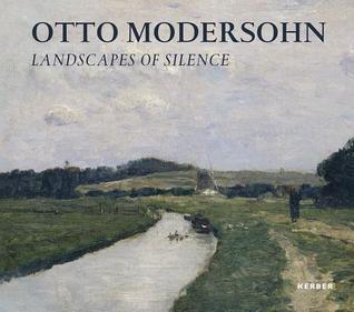 Otto Modersohn: Landscapes of Silence Otto Modersohn