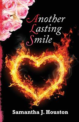 Another Lasting Smile  by  Samantha J Houston