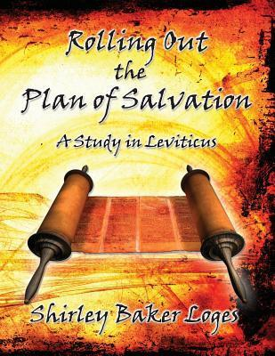 Rolling Out the Plan of Salvation  by  Loges Baker Shirley