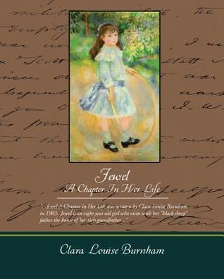 Jewel a Chapter in Her Life (eBook) Clara Louise Burnham
