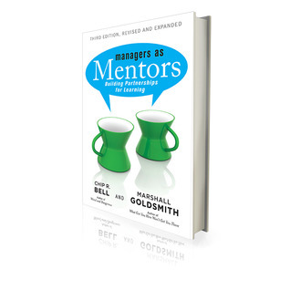 Managers as Mentors: Building Partnerships for Learning, 3rd Edition Chip R. Bell