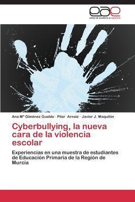 Cyberbullying, La Nueva Cara de La Violencia Escolar  by  Gimenez Gualdo Ana M