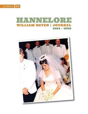 Hannelore: Journal 1984-1990 William Heyen