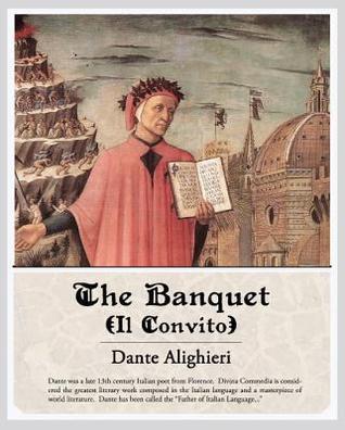 The Banquet (Il Convito) (eBook) Dante Alighieri