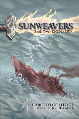 Sunweavers: Book Two- Ensnared Carolyn Golledge