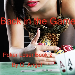Back in the Game (Poker Loser Book 2) Golden Angel
