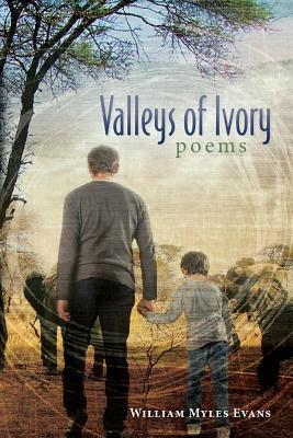 Valleys of Ivory William Myles Evans