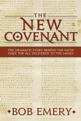 The New Covenant  by  MR Bob Emery